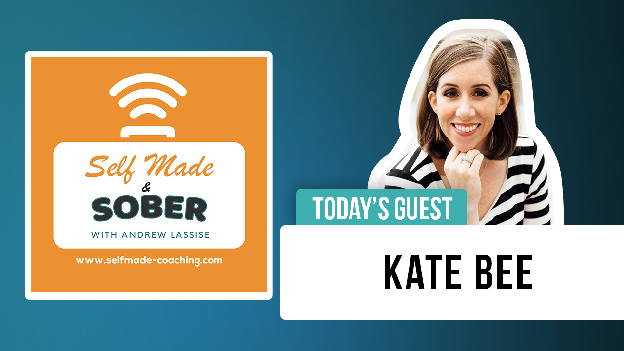 Kate Bee – Sober School Founder Teaches About Recovery